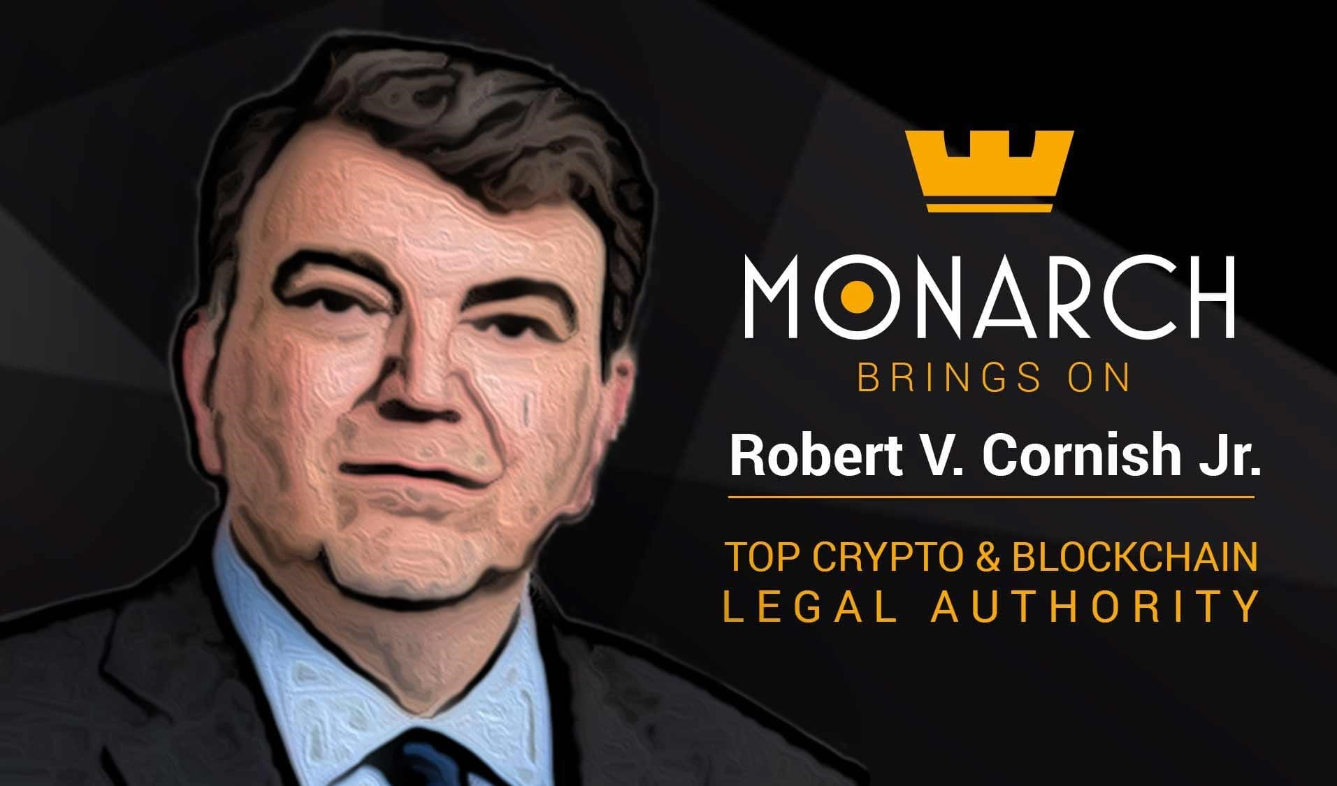 Leading Crypto Advocate and Wyoming Blockchain Attorney Bob Cornish and Wilson Elser retained by Monarch Blockchain Corporation as its Counsel