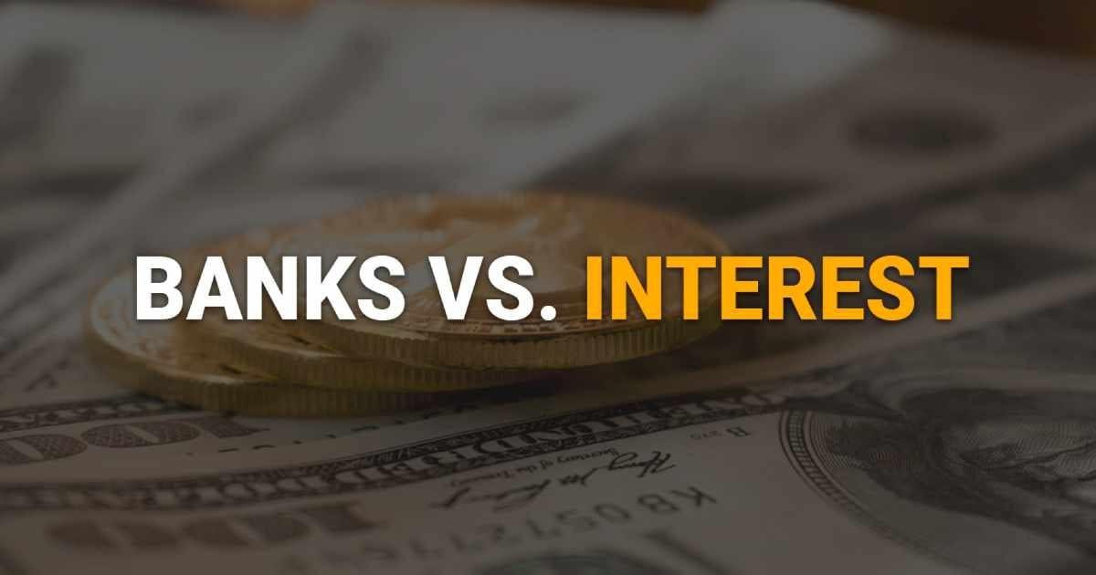 Banks Vs. Interest